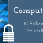 10 Brilliant Tips for Computer Security