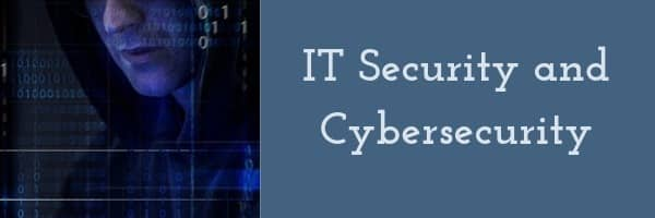 IT Security and Cybersecurity