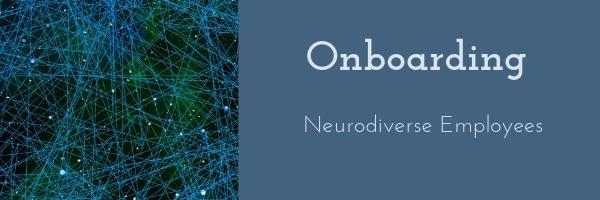 Onboarding Neurodiverse Employees
